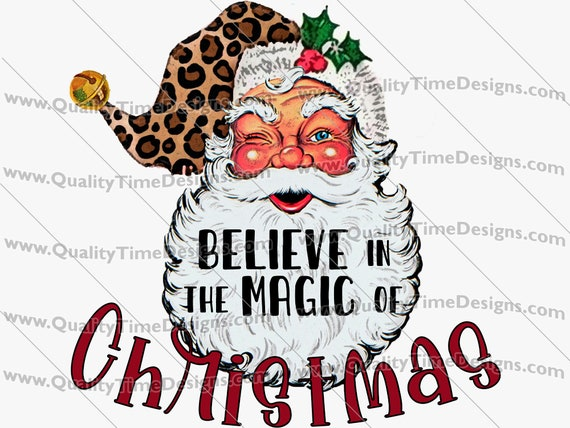 Christmas Sublimation Transfer Design Clipart - Believe in the Magic of Christmas 101 - by Quality Time Designs