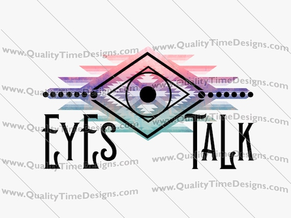 Clipart Sublimation Transfer Design - Eyes Talk 101 - by Quality Time Designs