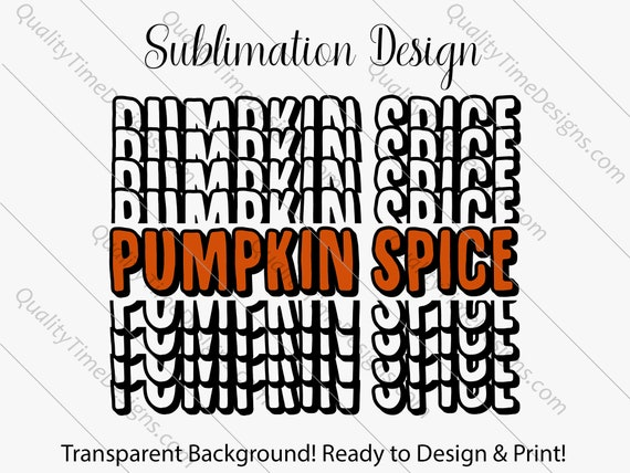 Printable Sublimation Designs - Pumpkin Spice Vol 001 - Fall Clipart - by Quality Time Designs