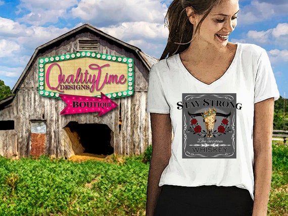 Printable Sublimation Designs - Stay Strong Like Tennessee Whiskey 101 - 300 dpi 12 in Ready to print! - by Quality Time Designs