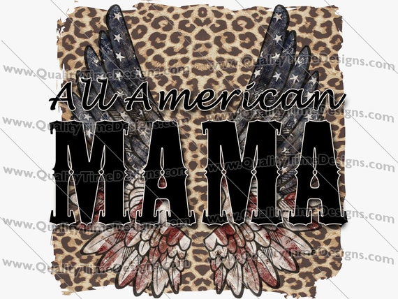 Independence Day 4th of July Clipart Transfer Sublimation Printing - All American Mama 101 - by Quality Time Designs