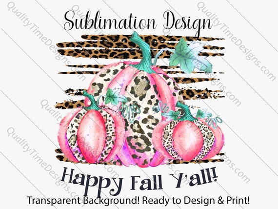 Sublimation Transfer Design for Printing - Pumpkin Trio Happy Fall Y All Watercolor 002 - by Quality Time Designs