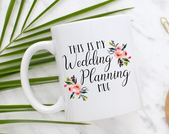 This is my Wedding Planning Mug, Engagement Gift, Wedding Planning, Gift for Bride, Bridal Shower, Coffee Mug, Gift for Her, Wedding Mug