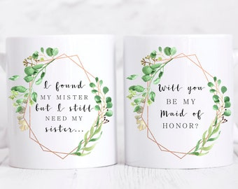 I found my mister but I still Need My Sister Mug, Will you be my maid of honor, Maid of Honor Proposal, Sister, Bridesmaid, Mug, Cup, Gift
