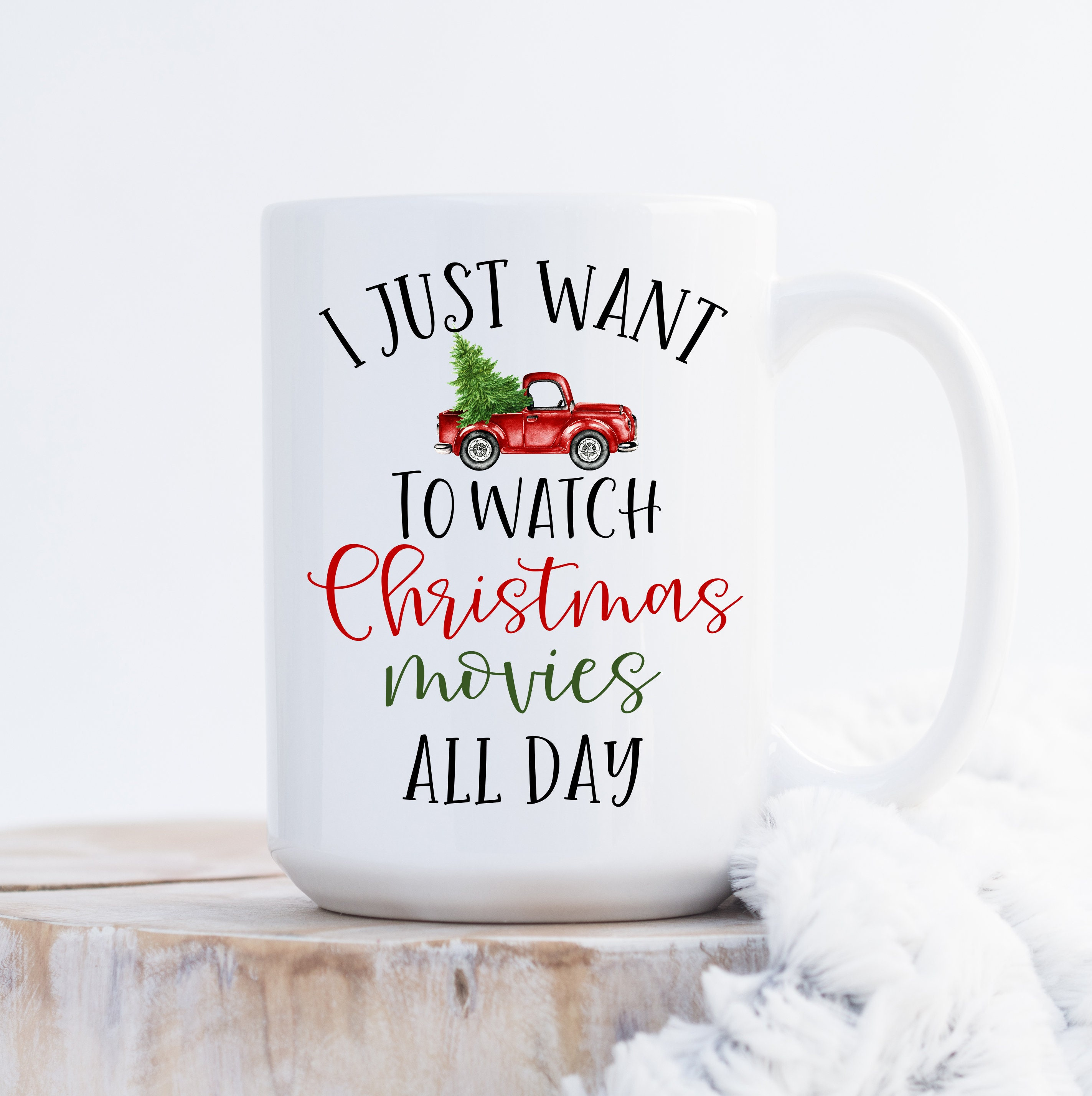 I Just Want To Watch Christmas Movies All Day Mug Christmas | Etsy