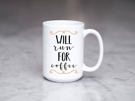 Will Run For Coffee Mug Gift Runner Running Present