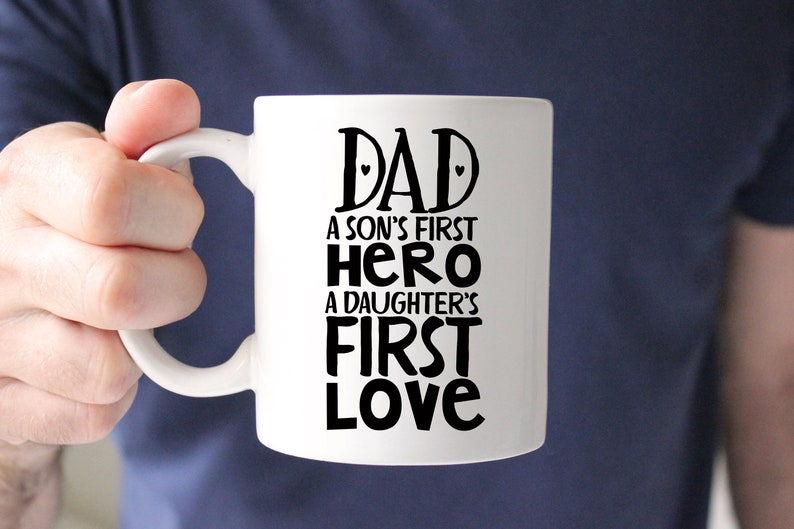 4015a9d4 Dad A Son's First Hero A Daughter's First Love Mug | Etsy