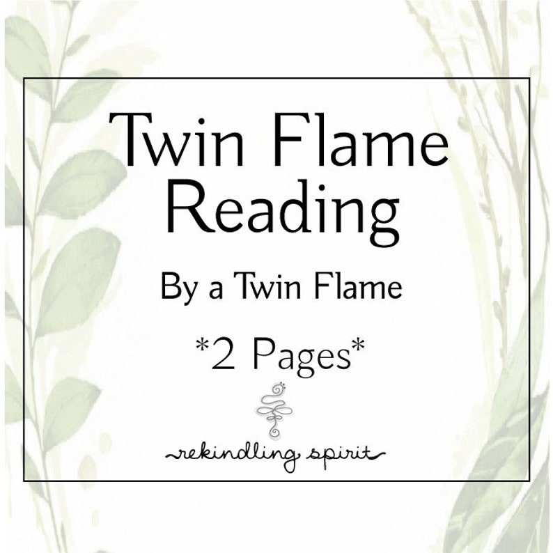 Twin Flame/Soulmate Intuitive Psychic Channeled Reading conducted by a Twin  Flame - 2 Pages