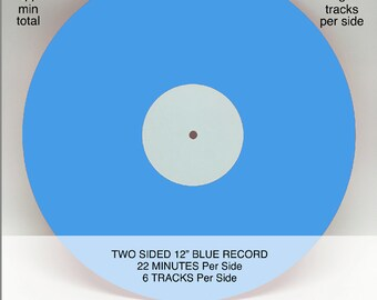 """12"""" Custom Mixtape Vinyl Record TWO SIDED, Your Songs on Custom Vinyl, Blue 22 minutes and 6 tracks per side"""