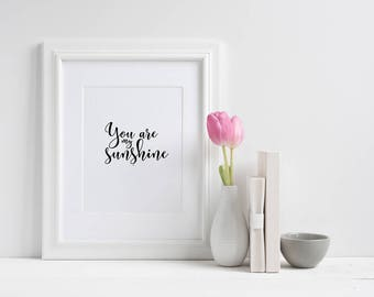 You are my Sunshine A4 Wall Print