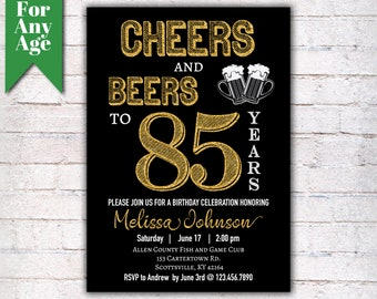 Cheers And Beers To 85 Years Birthday Party Invitation 85th Printable Adult Invite Black Gold Any Age Men Or Women