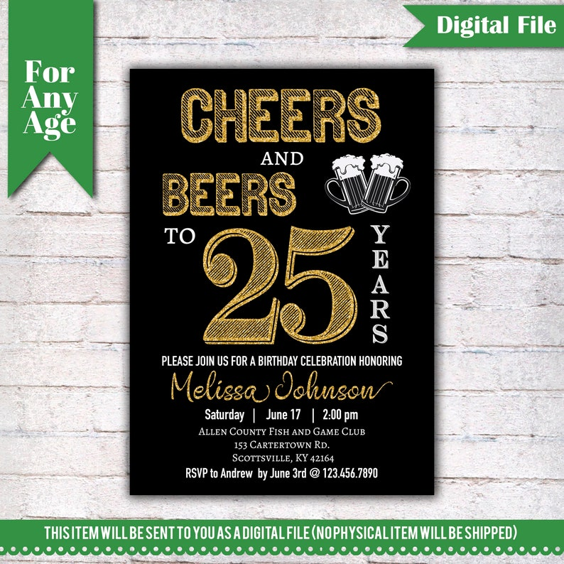 Cheers And Beers To 25 Years Birthday Party Invitation 25th Printable Adult Invite Black Gold Any Age Men Or Women