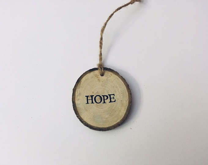 Hand stamped wooden ornament; custom ornament; hope ornament