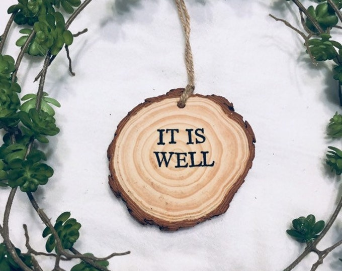 It Is Well With My Soul Handstamped Wooden Ornament; Rustic Ornament; Double sided Ornament