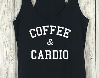 Coffee and Cardio Tank, Coffee Shirt, Cardio Shirt, Coffee and Cardio, Fitness Tank, Fitness, Yoga, Running Shirt, Cardio First, Gym Tank