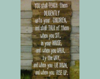 "You shall teach Them Diligently Deuteronomy 6:7 Rustic wooden pallet sign 18"" x 38"" Staggered wall hanging/ Bible Verse"