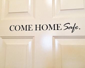 Police Wall Decal - Come Home Safe Wall Decal - Come Home Safe Door Decal - Police Door Decal - Wall Sticker - Police Sticker
