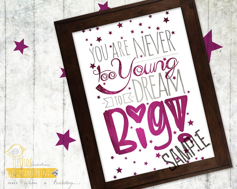 Never Too Young To Dream Big 8x10 Custom Print Dream Etsy