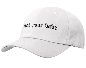 Not Your Babe WHITE Baseball Cap Black Text STPH14 3b47c9a03405