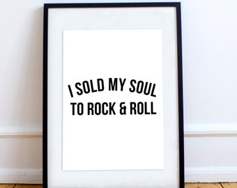 I Sold My Soul To Rock And Roll Wall Art Frame Poster STP175