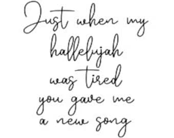Just when my Hallelujah was tired you gave me a new song SVG