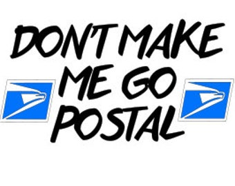 Don't make me go Postal SVG