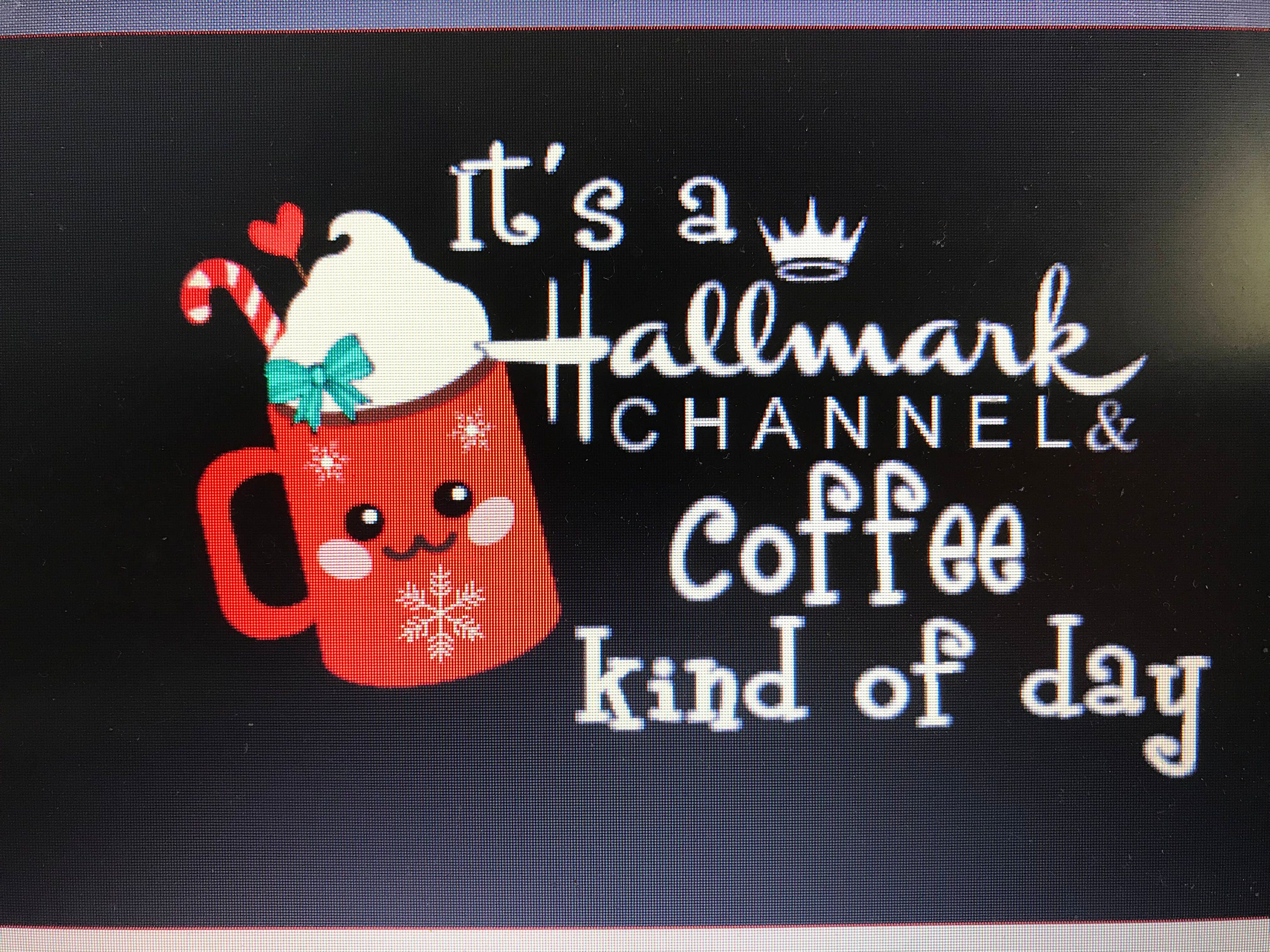 It\'s a Hallmark Channel & Coffee Kind of Day SVG | Etsy