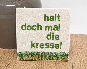 Hold DOCH times the KRESSE - Kitchen decoration saying tile / stone coasters