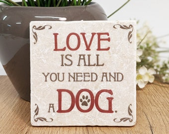 All you need is Love and a Dog / Vintage Tile / Coaster / Wall Decor