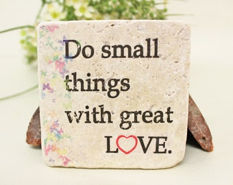 Do small things with great love-saying vintage travertine Tile/Coaster