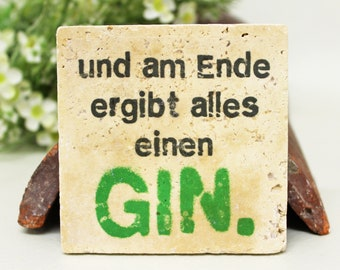 "For gin fans vintage travertine tile/coaster ""in the end it all gives a gin"""