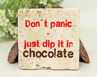 "Chocolate saying vintage travertine tile/coaster ""dont panic, just dip it in chocolate"""
