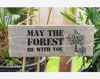 May The Forest Be With You * Wooden Sign Garden Sign Balcony Decoration
