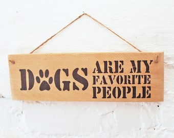 Dogs are my favorite People *Wooden sign mural dog love