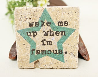 Wake me up when im Famous-saying vintage travertine Tile/Coaster