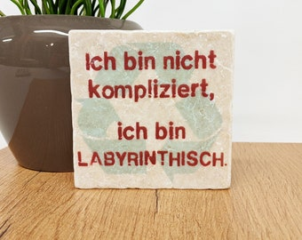 I AM LABYRINTHISCH -Saying Tile / Stone Coasters /Wall Decoration