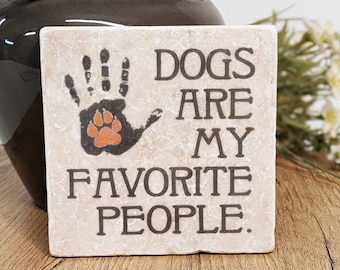 DOGS are my FAVORITE PEOPLE - Saying Tile / Coasters / Vintage Tile