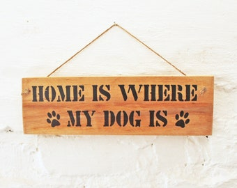 Home is where my Dog is *Wood sign mural dog love