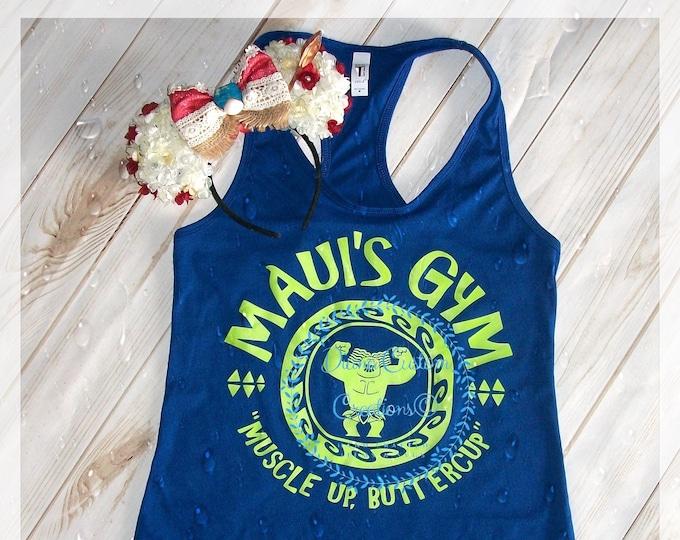 Disney Shirt, Maui, Moana, Maui's Gym, Muscle Up Buttercup, Maui shirt, Muscle shirt, Mens tank, Disney Run, Matching Shirt, Vacation Shirt