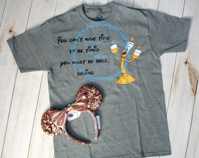 Disney Shirt, Lumiere, Beauty and the Beast, Belle, Beast, Cogsworth, Lumiere Quote, Lumiere shirt, Beauty Beast Shirt, Belle Shirt