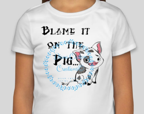 Disney Shirt, Moana, Pua, Blame it on the pig, Maui, Hei Hei, Disney World, Disneyland, Pua Shirt, Moana Shirt, Pig, Disney Princess
