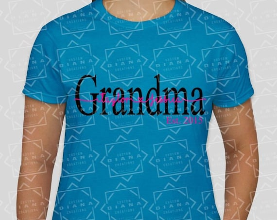 Grandma, Nanna, Grammy, Great Grandma, Mimi, Custom Grandma shirt, Grandma shirt, New grandma, New Baby, New Mom, Pregnancy, Mothers Day
