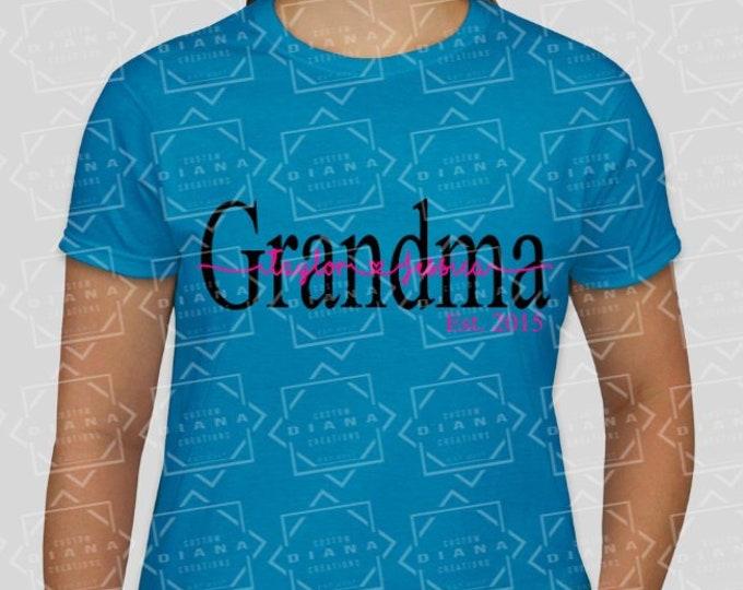Grandma, Nanna, Grammy, Great Grandma, Mimi, Custom Grandma shirt, Grandma shirt, New grandma, New Baby, New Mom, Pregnancy, Mothers Day