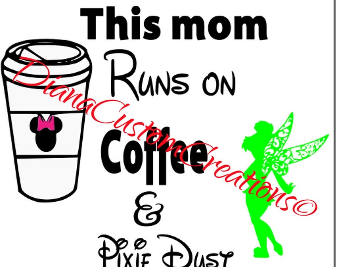 Runs on Coffee and Pixie Dust SVG Cricut Silhouette