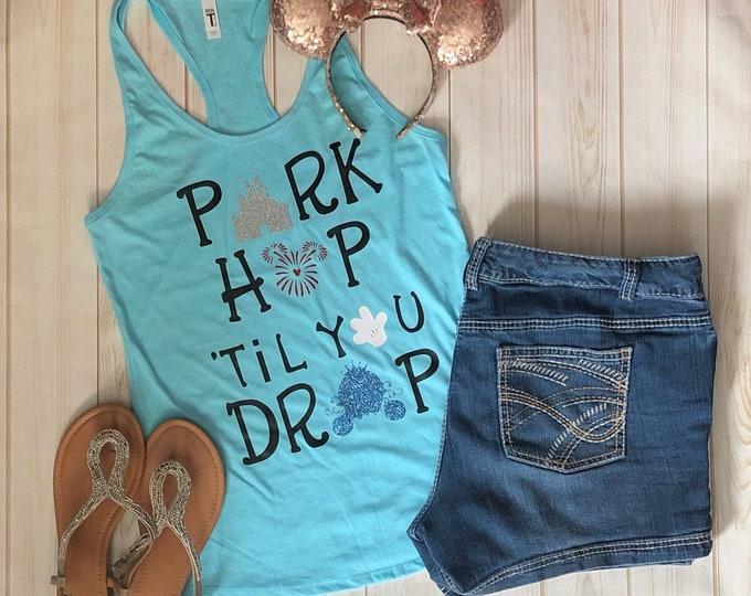 Disney Shirt, Disney Parks, Park Hop, Park hop till you drop, Animal Kingdom, Magic Kingdom, Epcot, Hollywood Studios, Matching Shirt