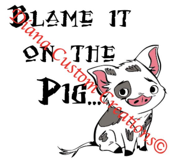 Moana Pua Blame it on the Pig SVG Cricut Silhouette