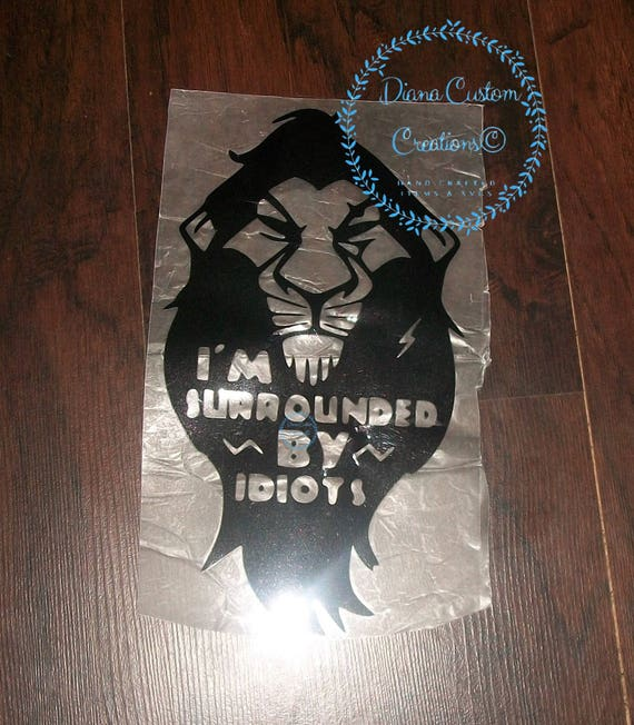 Disney SVG, Scar, The Lion King, surrounded by idiots, svg, dxf, jpg, digital download, file combo, cricut, silhouette