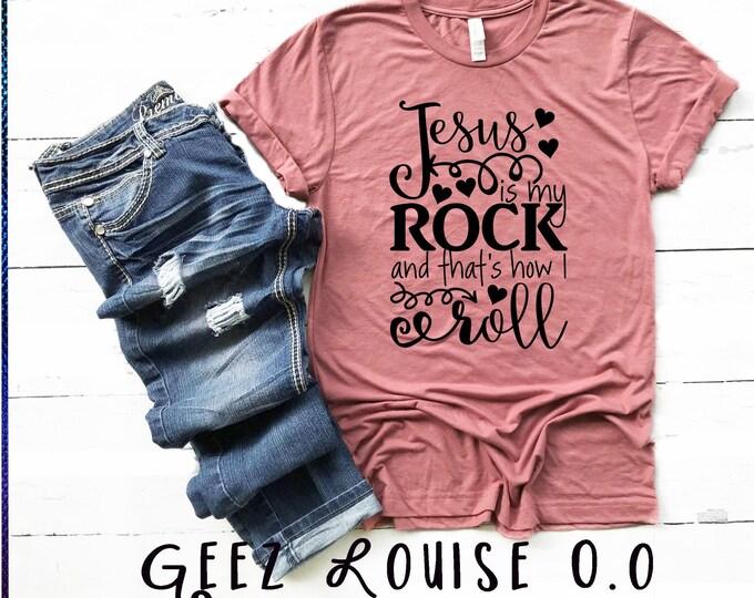 Jesus is my rock tshirt shirt Tee Short sleeve religion christian tee thats how i roll