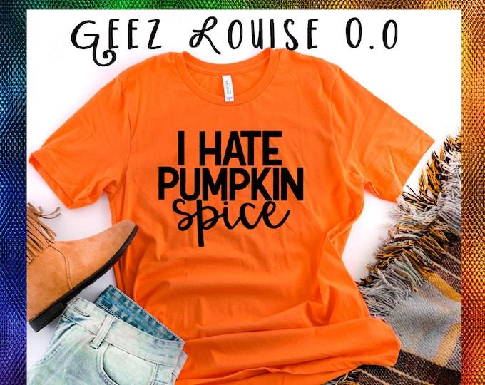 I hate pumpkin spice tshirt shirt Tee Short sleeve fall autumn october flannel hayrides