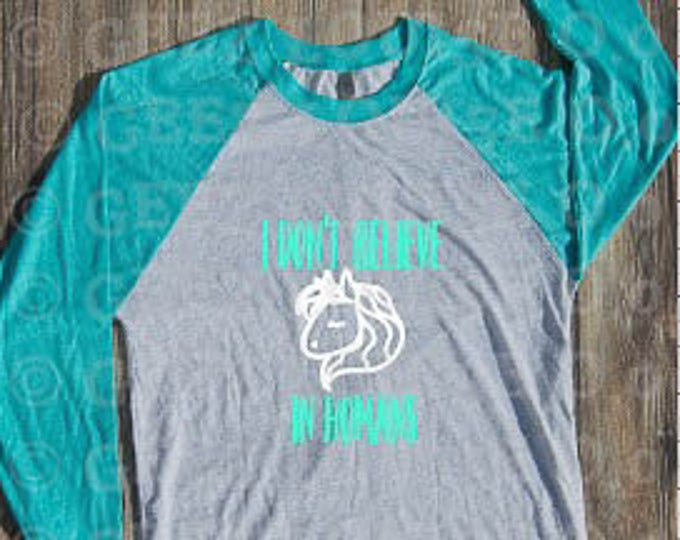 Unicorn T-shirt Adult Raglan Baseball Tee  Vinyl Unisex Cotton I dont believe in humans Mint teal aqua